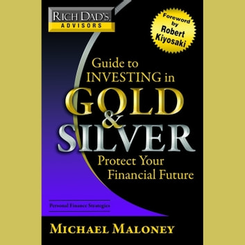 rich dad guide to investing in gold and silver pdf